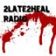 2Late2Heal Radio
