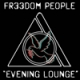 Fr33dom People Evening Lounge