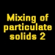 Mixing of particulate solids 2